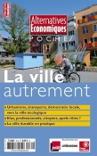 Alternatives Economiques Poche : la ville autrement