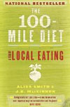 The 100-Mile Diet : A Year of Local Eating