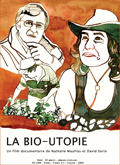 La bio utopie : Documentaire de David SORIN et Nathalie MAUFRAS.