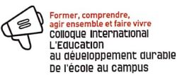 Colloque international sur l'éducation au développement durable