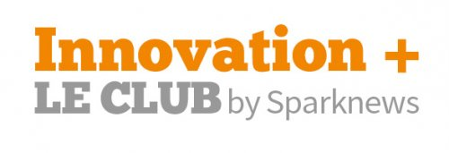 Sparknews lance son Club de l'Innovation positive !